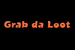 Grab da Loot